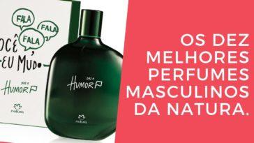 melhores perfumes masculino natura
