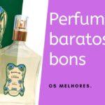 os melhores perfumes que são baratos e bons